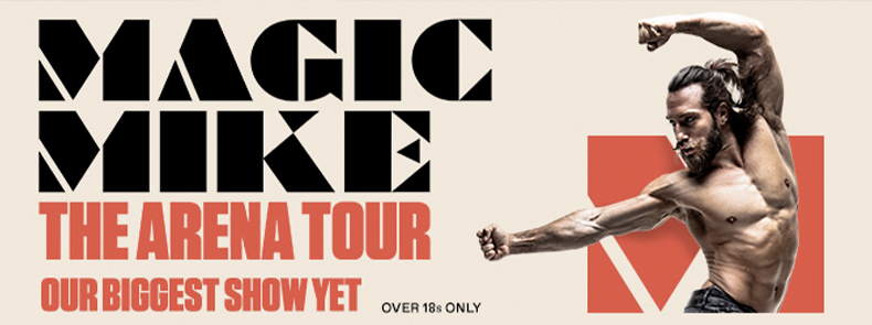 Magic Mike at the Motorpoint Arena Nottingham on Wednesday 25 May 2022